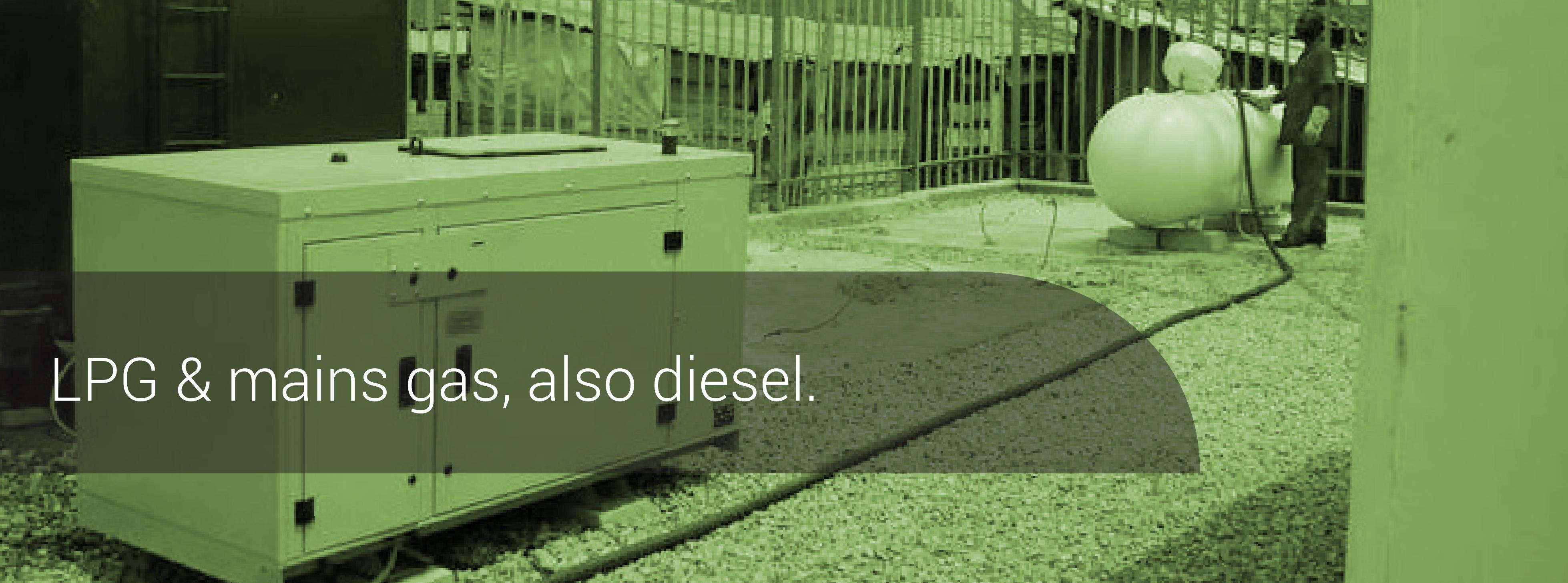 LPG, mains gas and diesel